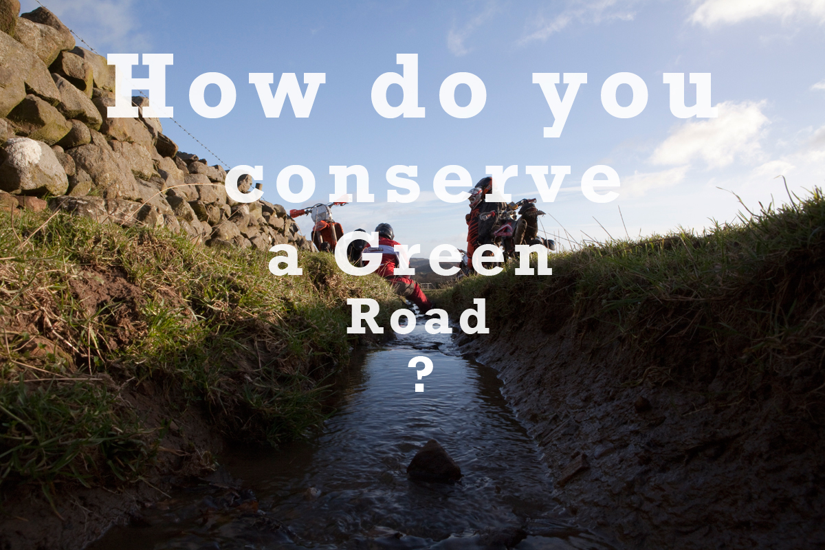 How do you conserve a Green Road?
